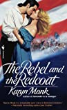 The Rebel and the Redcoat (0553574213) by Monk, Karyn