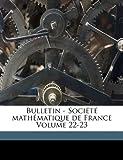 echange, troc  - Bulletin - Societe Mathematique de France Volume 22-23