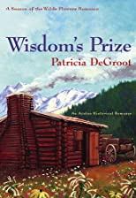 Wisdom's Prize (Season of the Wilde Flowers Romance)