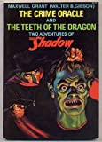 Crime Oracle and the Teeth of the Dragon: Two Adventures of the Shadow (048623116X) by Maxwell Grant