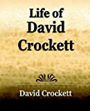 img - for Life of David Crockett: An Autobiography book / textbook / text book