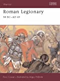 Roman Legionary: 58 BC - AD 69 (Warrior 71)