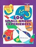 100 Small Group Experiences: Teachers Idea Book 3 (High/Scope Teacher's Idea Books)