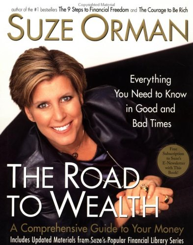 The Road to Wealth: A Comprehensive Guide to Your Money--Everything You Need to Know in Good and Bad Times, Suze  Orman