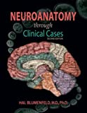 img - for Neuroanatomy Through Clinical Cases, Second Edition, Text with Interactive eBook (Blumenfeld, Neuroanatomy Through Clinical Cases) book / textbook / text book