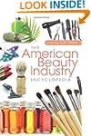 The American Beauty Industry Encyclop...