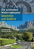 Motorrad-Touren Dolomiten und S�dtirol - Die sch�nsten acht Routen durch die Alpen mit Kreuzbergpass, Jaufenpass, Passo di Lavazze, Vinschgau und mehr auf gut 140 Seiten.