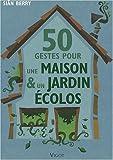 echange, troc Siân Berry - 50 Gestes pour une maison et un jardin écolos