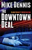 THE DOWNTOWN DEAL (The Jack Barnett / Las Vegas Series 3)