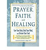 img - for Prayer, Faith and Healing - Cure Your Body, Heal Your Mind and Restore Your Soul book / textbook / text book