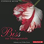 Bis(s) zur Mittagsstunde (Twilight-Saga 2) | Stephenie Meyer