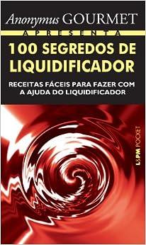 100 Segredos De Liquidificador - Coleção L&PM Pocket (Em Portuguese