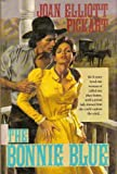The Bonnie Blue (Loveswept) (0385414072) by Joan E. Pickart