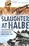 img - for Slaughter at Halbe: Hitler's Ninth Army in the Spreewald Pocket, April 1945 Hardcover July 15, 2005 book / textbook / text book