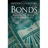Bonds: A Concise Guide for Investorsby Moorad Choudhry