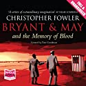 Bryant & May and the Memory of Blood Audiobook by Christopher Fowler Narrated by Tim Goodman