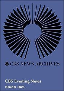 CBS Evening News (March 08, 2005)