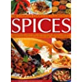 The Complete Cook's Encyclopedia of Spices: An Illustrated Guide to Spices, Spice Blends and Aromatic Ingredients, with 100 Taste-tingling Recipes