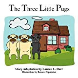 The Three Little Pugs [Paperback]