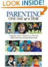 Parenting One Day at a Time: Using the Tools of Rcovery to Become Better Parents and Raise Better Kids