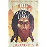 The Changing Faces of Jesusby Geza Vermes