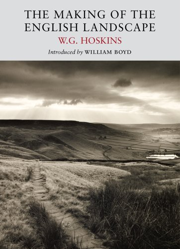 The Making of the English Landscape (Nature Classics Library), by W.G Hoskins