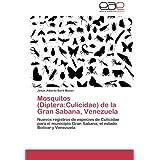 Mosquitos (Diptera: Culicidae) de La Gran Sabana, Venezuela: Nuevos registros de especies de Culicidae para el...