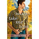 Take Me Home Audiobook by Inez Kelley Narrated by Aaron Landon