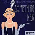 Something New Audiobook by P. G. Wodehouse Narrated by B.J. Harrison