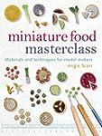 Miniature Food Masterclass: Materials...