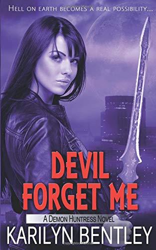 Devil Forget Me (Demon Huntress) [Bentley, Karilyn] (Tapa Blanda)