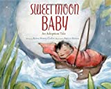 img - for Sweet Moon Baby: An Adoption Tale book / textbook / text book
