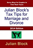 img - for 2014 Edition - Julian Block's Tax Tips for Marriage and Divorce: Savvy Ways for Couples to Trim Their Taxes book / textbook / text book