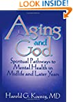 Aging and God: Spiritual Pathways to...