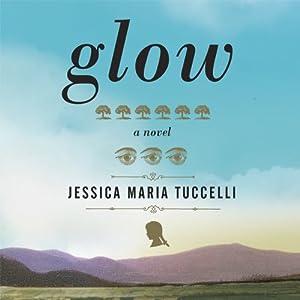 Glow | [Jessica Maria Tuccelli]