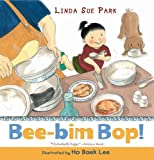 img - for Bee-Bim Bop! by Park, Linda Sue Published by HMH Books for Young Readers Reprint edition (2008) Paperback book / textbook / text book