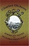 American Notes and Pictures from Italy: With the Illustrations, and an Introduction Biographical and Bibliographical, by Charles Dickens the Younger