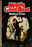 Mighty Good Road (1299454704) by Melissa Scott