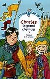 "Afficher ""Charles, le grand chevalier"""