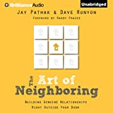 img - for The Art of Neighboring: Building Genuine Relationships Right Outside Your Door book / textbook / text book