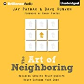 The Art of Neighboring: Building Genuine Relationships Right Outside Your Door | [Jay Pathak, Dave Runyon]