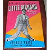 The Life and Times of Little Richard: The Quasar of Rock ~ Charles White