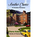 Another Chance: A Christian Romance (A Series of Chances Book 1) ~ Diane Adams