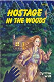 Hostage in the Woods (0872593428) by Cynthia Wall