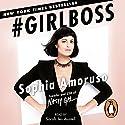 #Girlboss Hörbuch von Sophia Amoruso Gesprochen von: Sarah Jes Austell