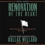 Renovation of the Heart: Putting on the Character of Christ | Dallas Willard