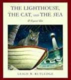 Lighthouse, the Cat, and the Sea, The:  A Tropical Tale (0525943498) by Leigh W. Rutledge