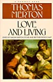 Love and Living (0156538954) by Thomas Merton