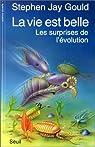 La Vie est belle : Les Surprises de l'évolution par Gould