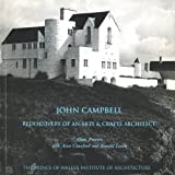 John Campbell: Rediscovery of an Arts and Crafts Architect (1898465150) by Powers, Alan